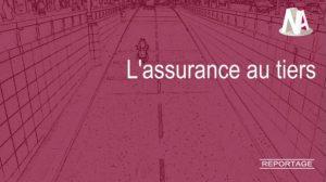 Reportage : L'assurance au tiers