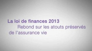 La loi de finances 2013 – Rebond sur les atouts préservés de l'assurance vie