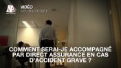 Comment serai-je accompagné par Direct Assurance en cas d'accident grave ?