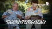 Épargne : L'assurance-vie au secours de la dépendance