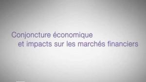 Conjoncture économique et impacts sur les marchés financiers