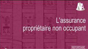 Reportage : L'assurance propriétaire non occupant (PNO)