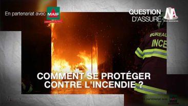 Vidéo : Comment se protéger contre l'incendie ?