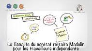 La fiscalité du contrat retraite Madelin pour les travailleurs indépendants