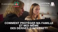 Comment protéger ma famille et moi-même des dérives d'internet?