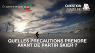 Quelles précautions prendre avant de partir skier ?