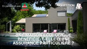 Une maison écologique bénéficie-t-elle d'une assurance particulière ?