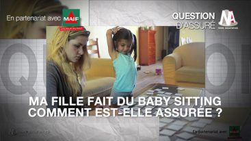 Ma fille fait du baby sitting, comment est-elle assurée ?