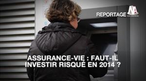 Assurance-vie : Investissement risqué ou sécurisé en 2014 ?