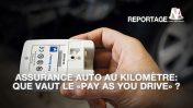 """Assurance auto au kilomètre : Que vaut le """"Pay as you drive"""" ?"""