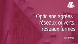 Reportage : Réseaux de soins et opticiens, une relation à double tranchant