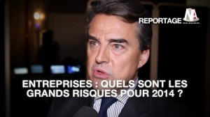 Reportage : Entreprises, quels sont les grands risques pour 2014 ?