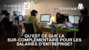 Qu'est ce que la sur-complémentaire pour les salariés d'entreprise ?